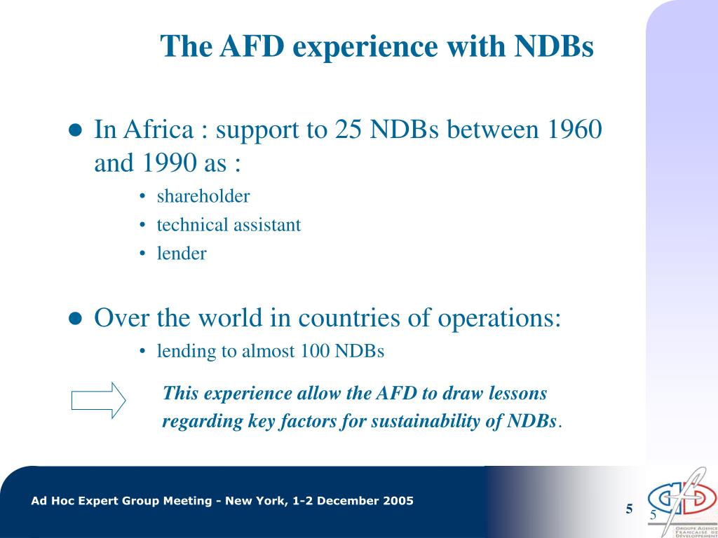 The AFD experience with NDBs