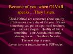 because of you when glvar speaks they listen
