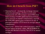 how do i benefit from psf
