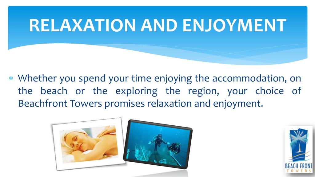 RELAXATION AND ENJOYMENT