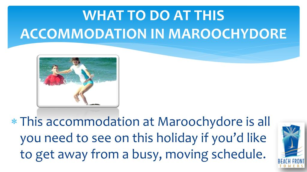 WHAT TO DO AT THIS ACCOMMODATION IN MAROOCHYDORE