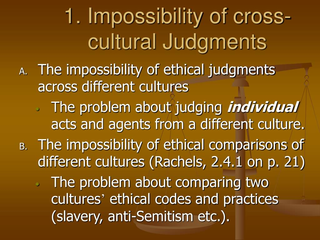 1. Impossibility of cross-cultural Judgments