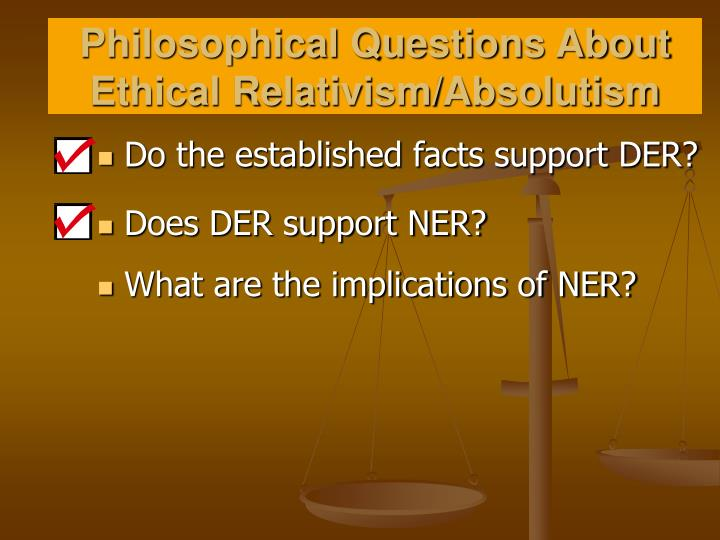 Philosophical questions about ethical relativism absolutism