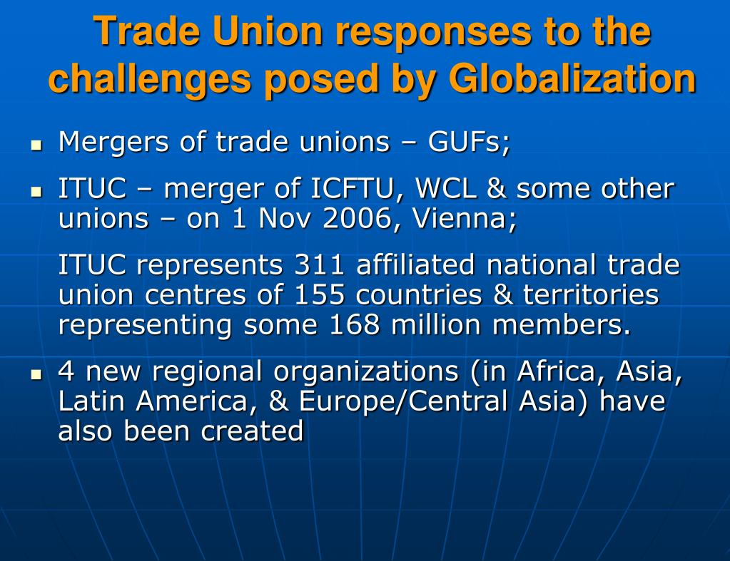 Trade Union responses to the challenges posed by Globalization