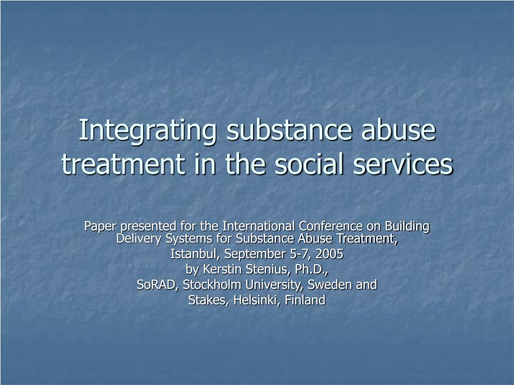 integrating substance abuse treatment in the social services l.