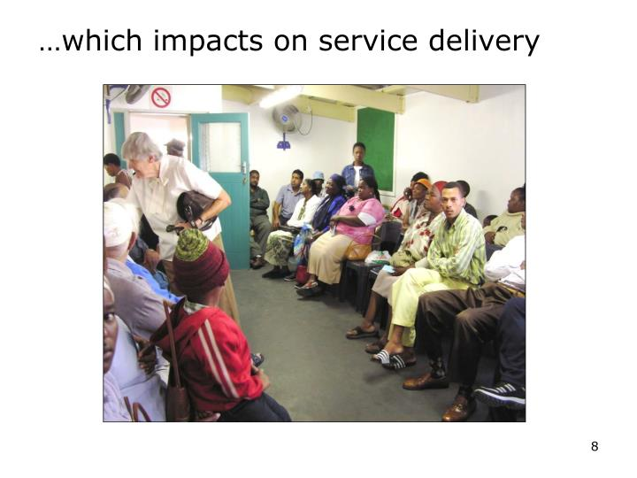 …which impacts on service delivery