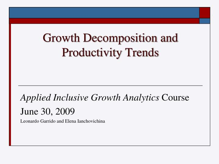 Growth decomposition and productivity trends