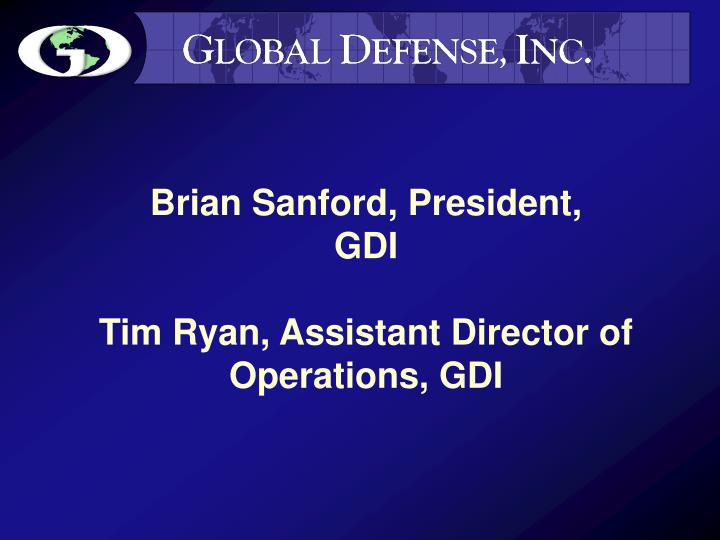 Brian sanford president gdi tim ryan assistant director of operations gdi