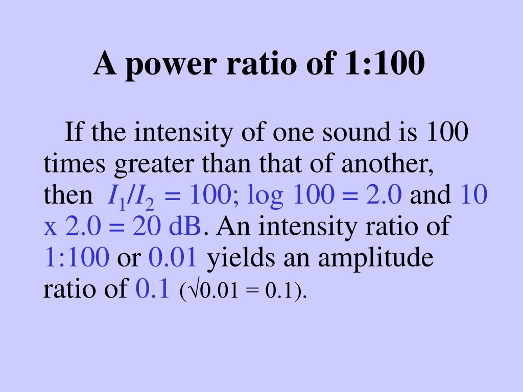 A power ratio of 1:100