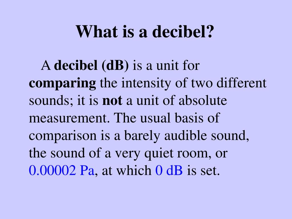 What is a decibel?