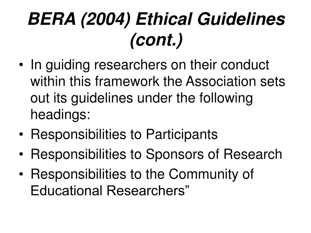 BERA (2004) Ethical Guidelines (cont.)