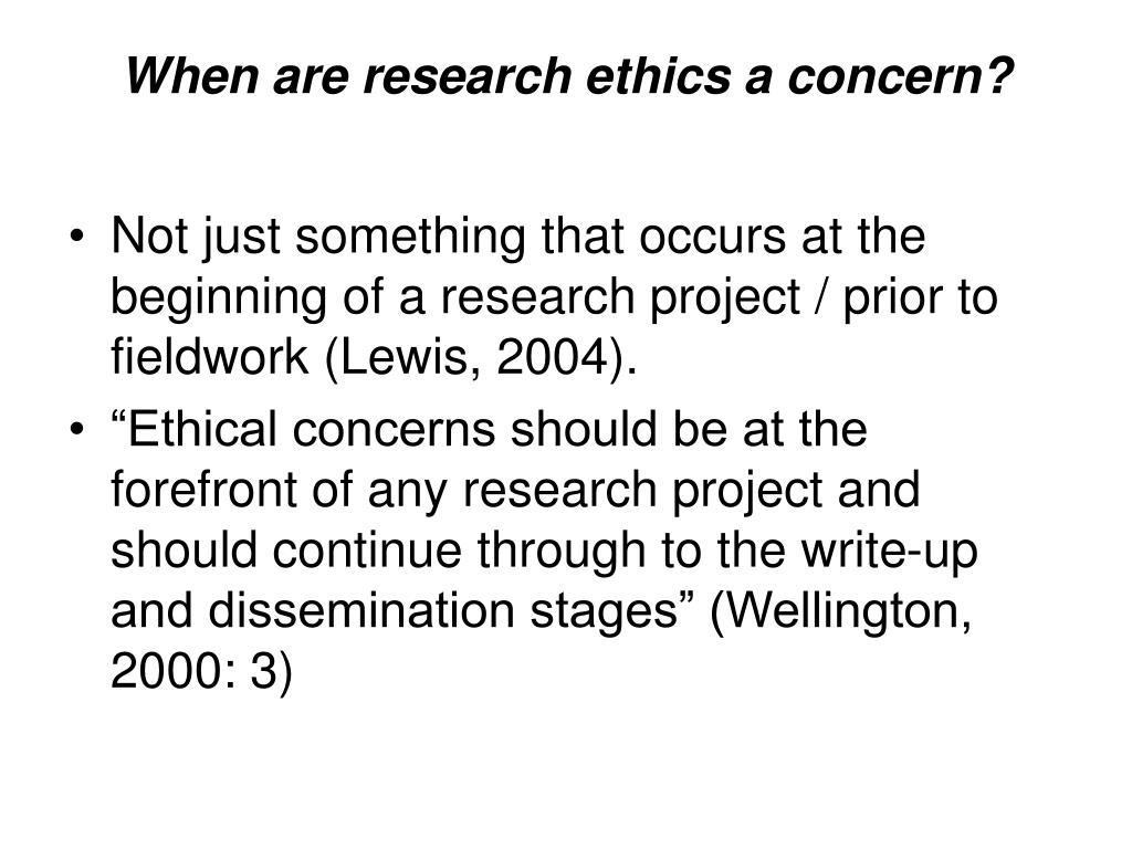 When are research ethics a concern?