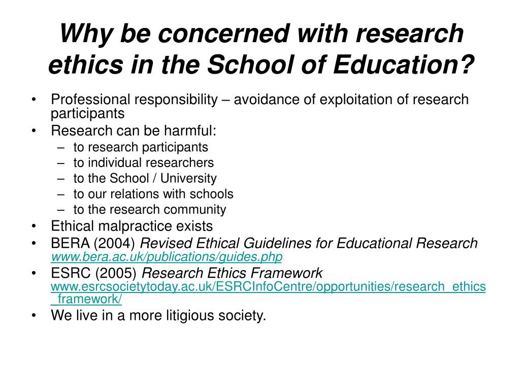 Why be concerned with research ethics in the School of Education?