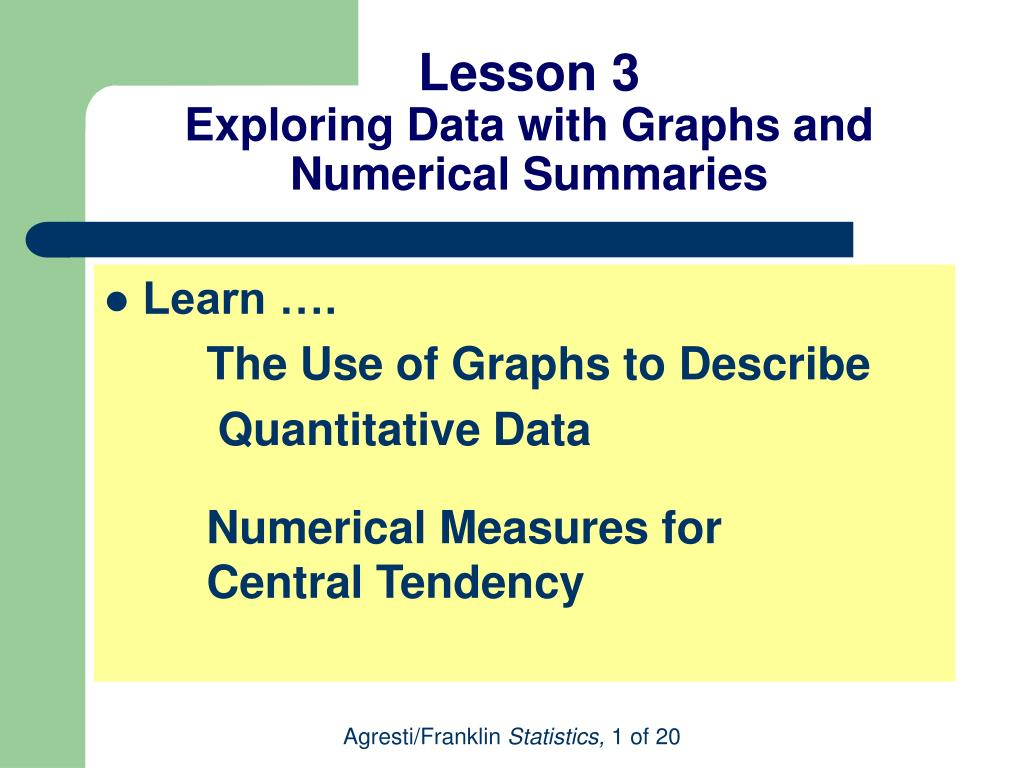 lesson 3 exploring data with graphs and numerical summaries