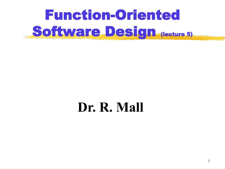 function oriented software design lecture 5 n.