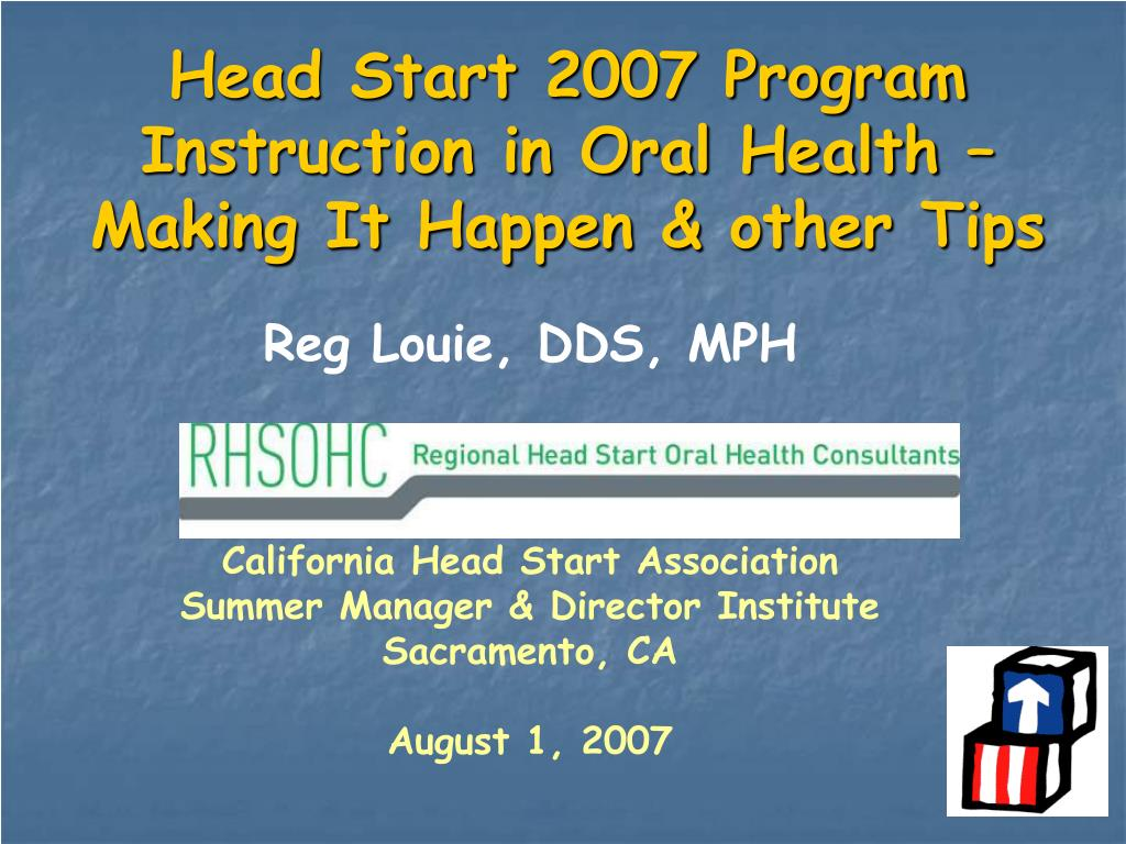 head start 2007 program instruction in oral health making it happen other tips l.