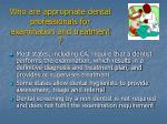 who are appropriate dental professionals for examination and treatment
