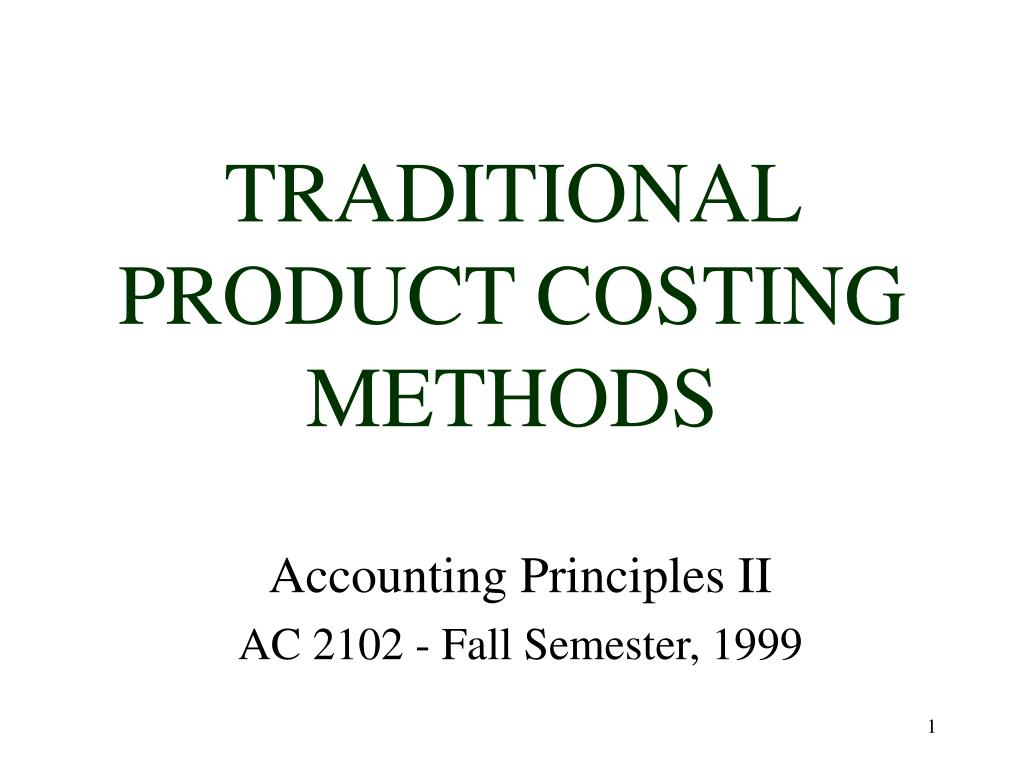 TRADITIONAL PRODUCT COSTING METHODS