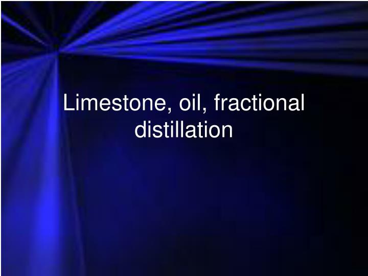 limestone oil fractional distillation n.