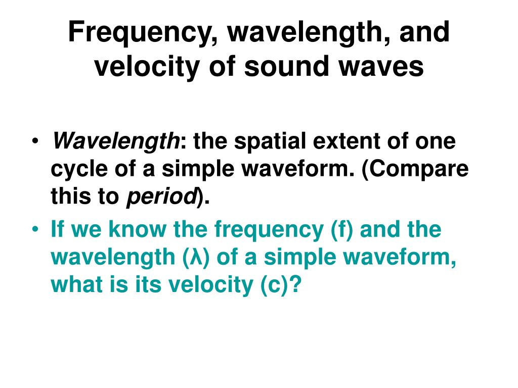 Frequency, wavelength, and