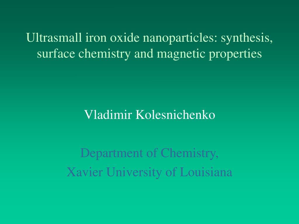 Ppt ultrasmall iron oxide nanoparticles synthesis surface ppt ultrasmall iron oxide nanoparticles synthesis surface chemistry and magnetic properties powerpoint presentation id243777 toneelgroepblik Choice Image