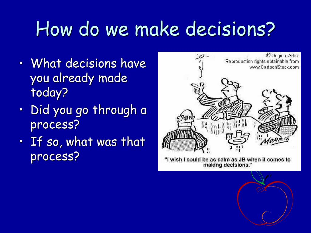 What decisions have you already made today?