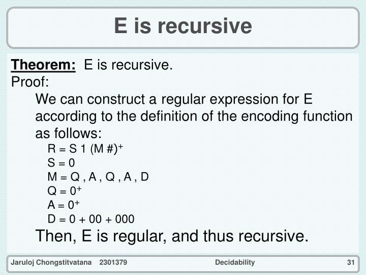 E is recursive