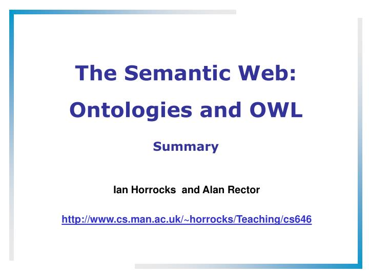 The semantic web ontologies and owl
