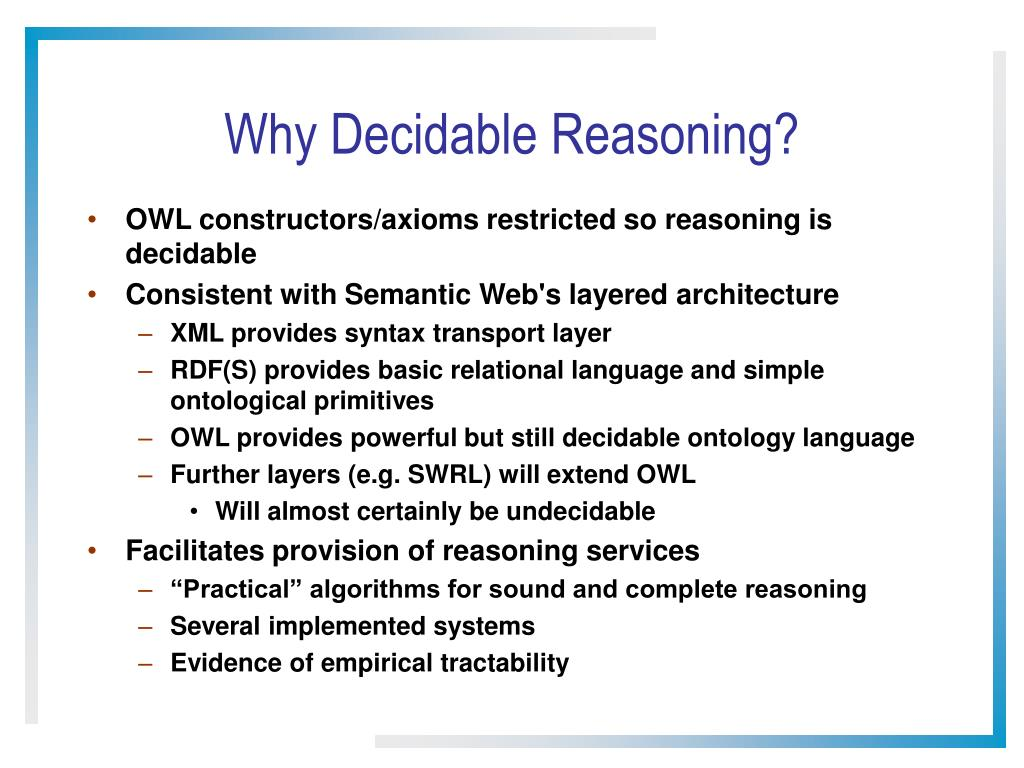Why Decidable Reasoning?