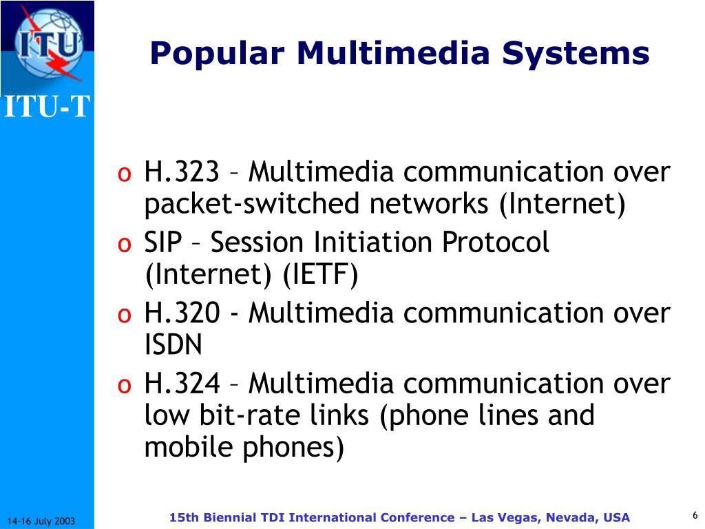 Popular Multimedia Systems