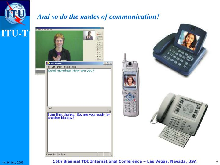 And so do the modes of communication!