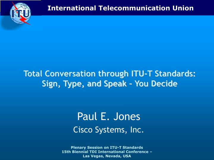 Total conversation through itu t standards sign type and speak you decide