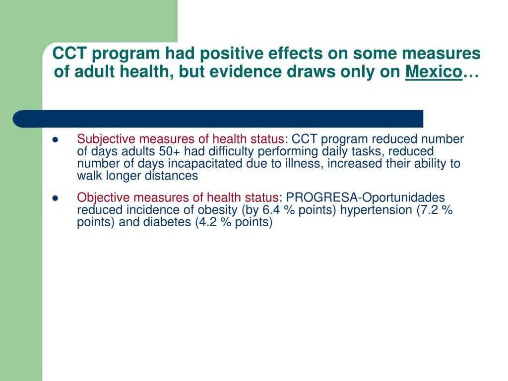 CCT program had positive effects on some measures of adult health, but evidence draws only on