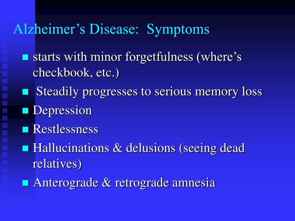 Alzheimer's Disease:  Symptoms