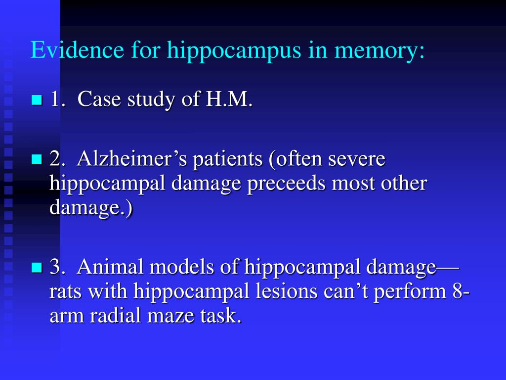 Evidence for hippocampus in memory: