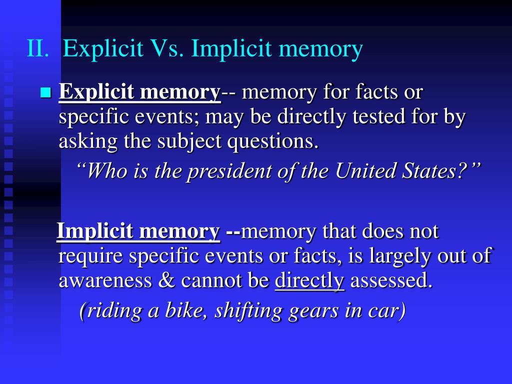 II.  Explicit Vs. Implicit memory