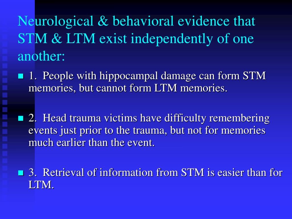 Neurological & behavioral evidence that STM & LTM exist independently of one another: