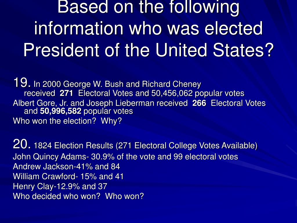 Based on the following information who was elected President of the United States?