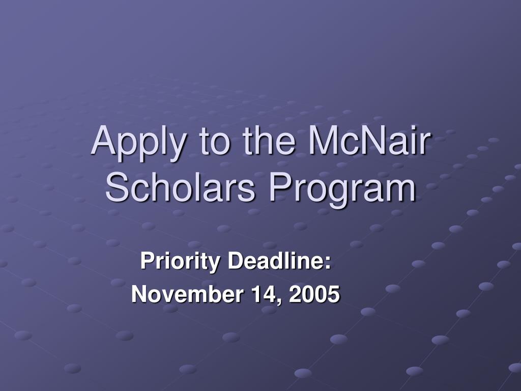 Apply to the McNair Scholars Program