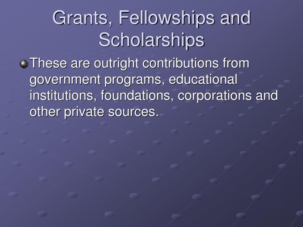 Grants, Fellowships and Scholarships