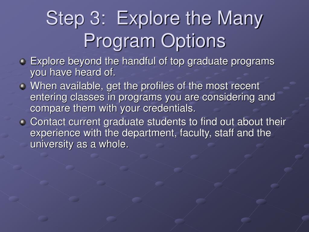 Step 3:  Explore the Many Program Options