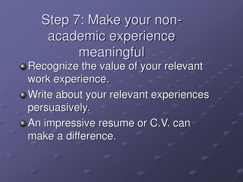 Step 7: Make your non-academic experience meaningful