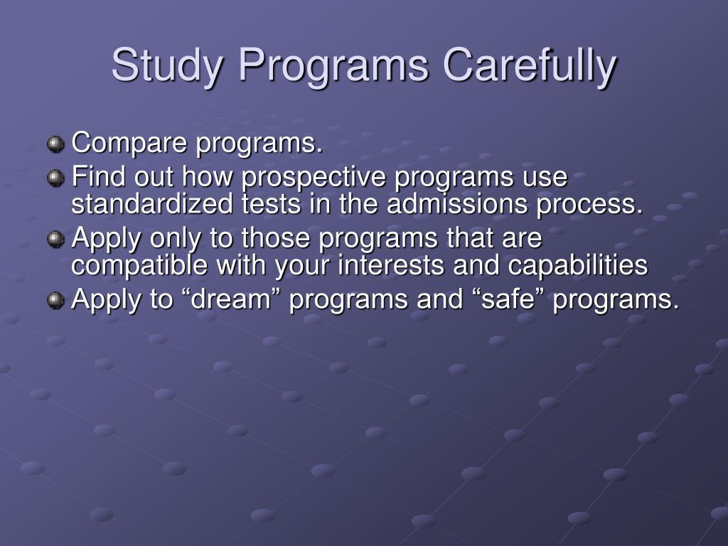 Study Programs Carefully