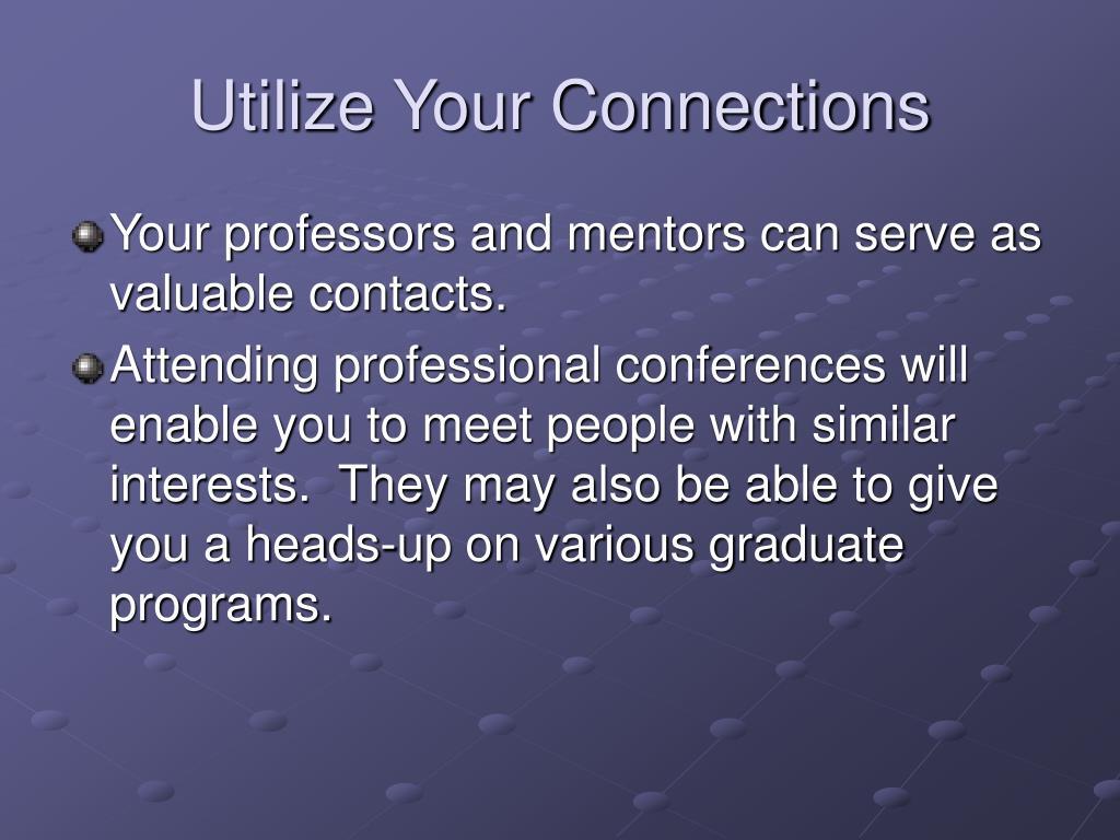 Utilize Your Connections