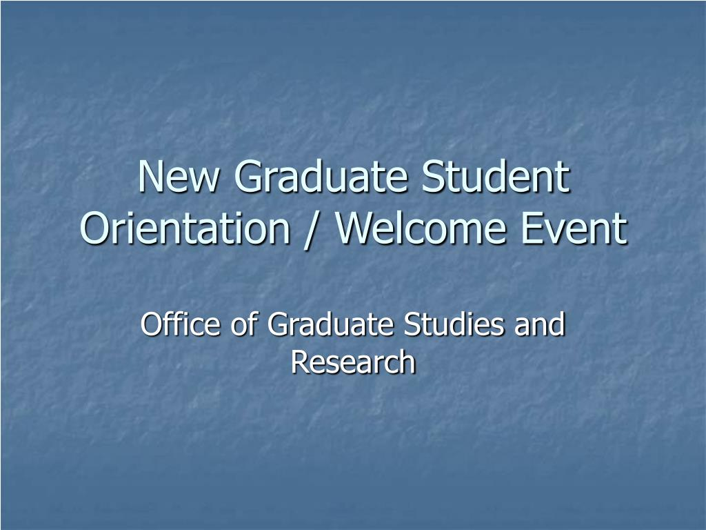 new graduate student orientation welcome event l.