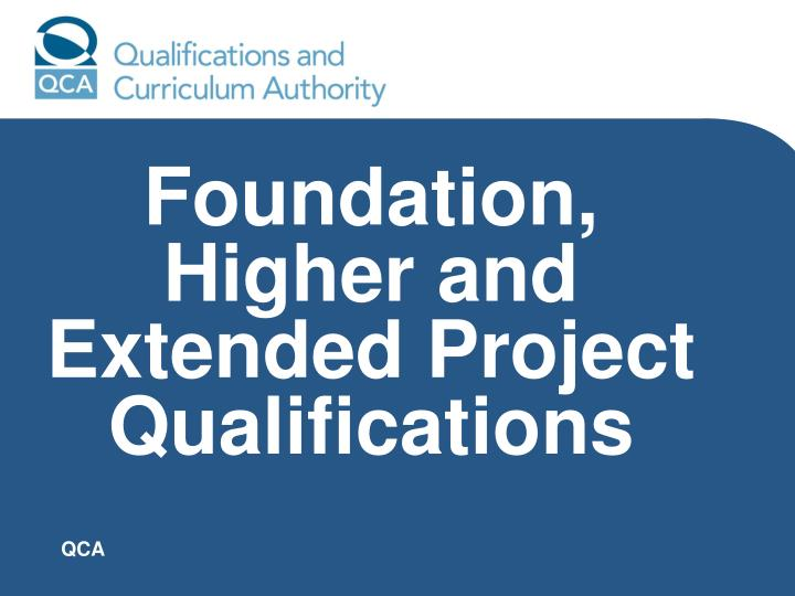 Foundation higher and extended project qualifications