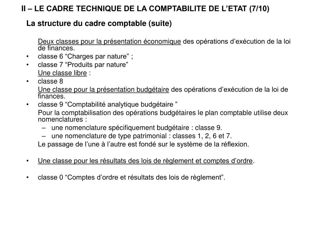 II – LE CADRE TECHNIQUE DE LA COMPTABILITE DE L'ETAT (7/10)