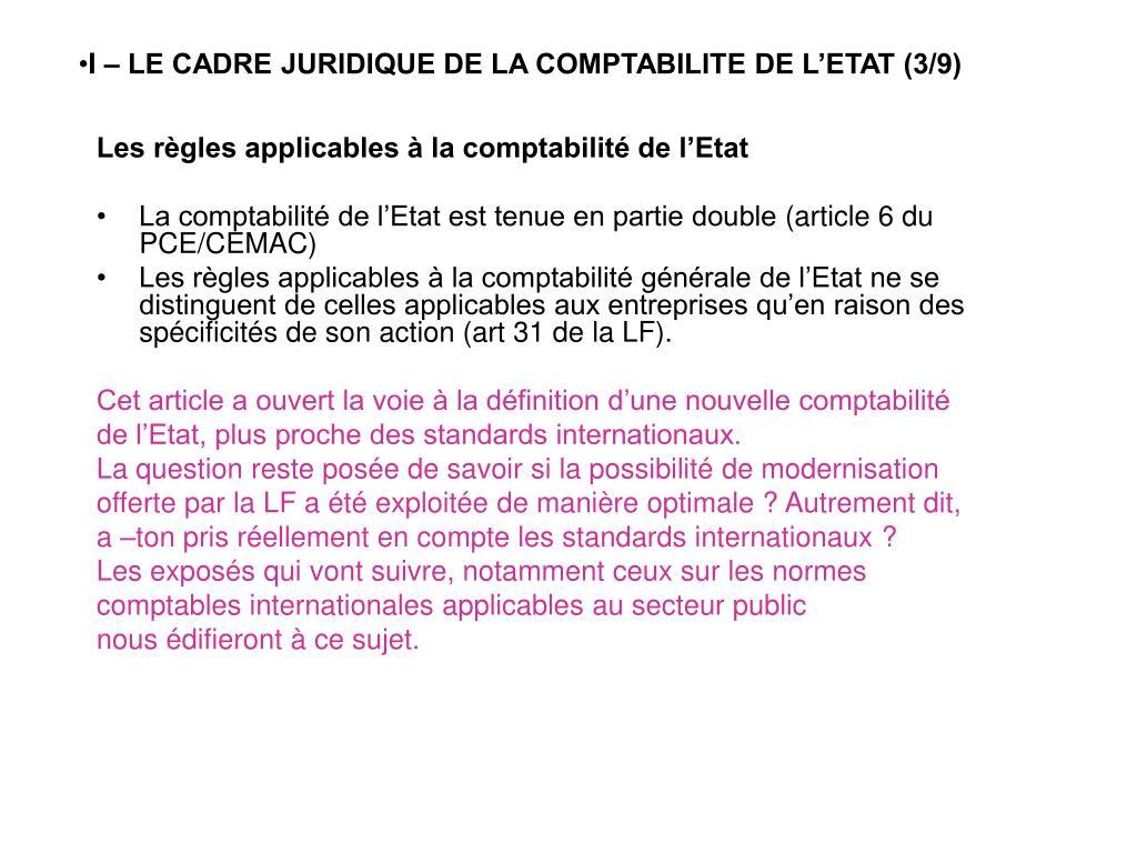 I – LE CADRE JURIDIQUE DE LA COMPTABILITE DE L'ETAT (3/9)