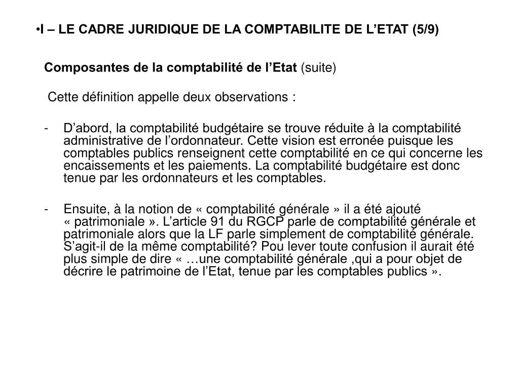 I – LE CADRE JURIDIQUE DE LA COMPTABILITE DE L'ETAT (5/9)