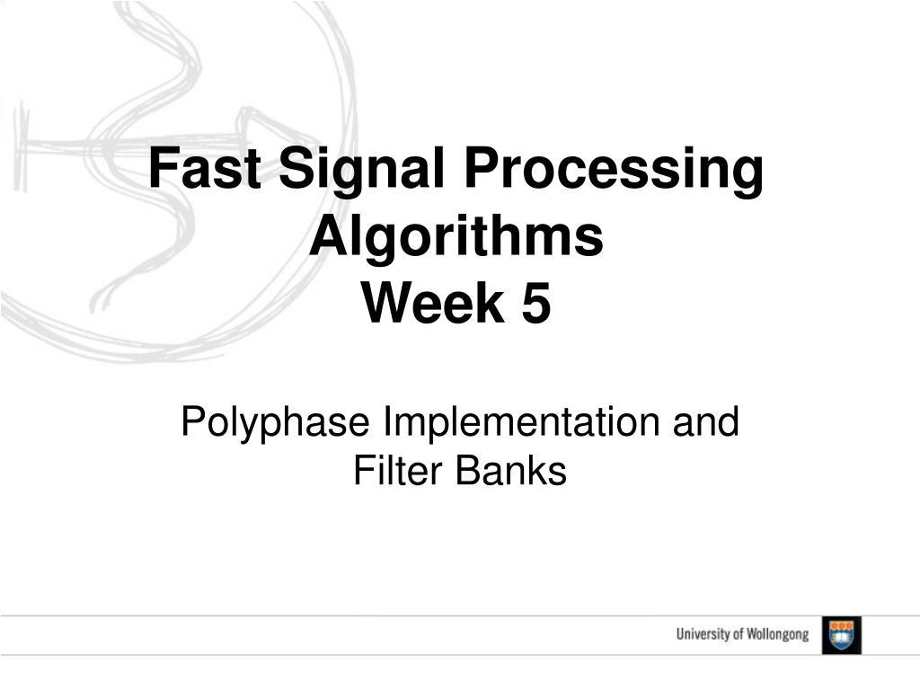 fast signal processing algorithms week 5